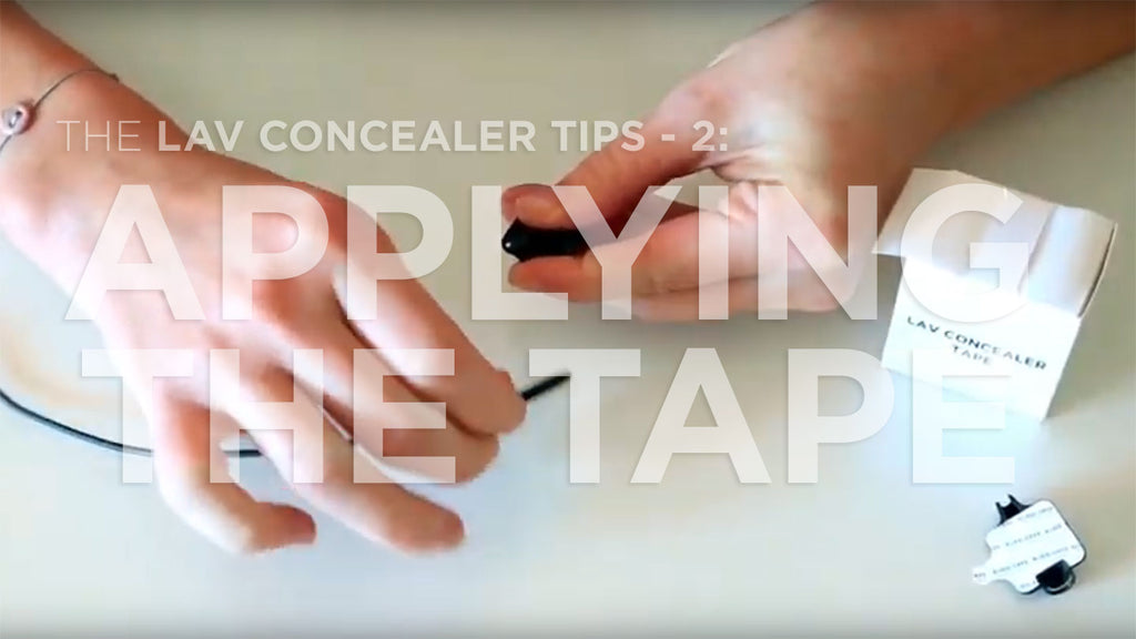 The Lav Concealer Tips - 2: Applying the Tape