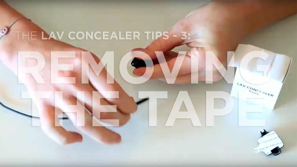 The Lav Concealer Tips - 3: Removing the Tape