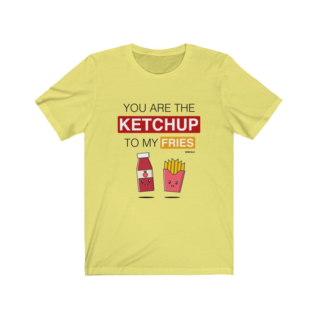 You Are The Ketchup To My Fries VenPals - Unisex Tee