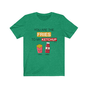 You Are The Fries To My Ketchup VenPals - Unisex Tee