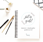 Just Us Girls! Stepmom + Stepdaughter Guided Journal