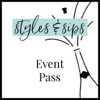 Styles & Sips Event Pass
