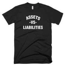 "Load image into Gallery viewer, ""ASSETS VS LIABILITIES"" T-SHIRT"