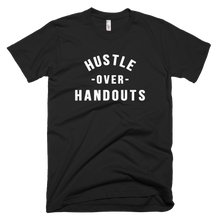 "Load image into Gallery viewer, ""HUSTLE OVER HANDOUTS"" T-Shirt"
