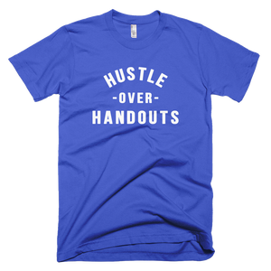 """HUSTLE OVER HANDOUTS"" T-Shirt"