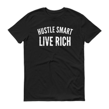 "Load image into Gallery viewer, ""HUSTLE SMART LIVE RICH"" T-SHIRT"