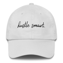 "Load image into Gallery viewer, ""HUSTLE SMART."" DAD HAT"