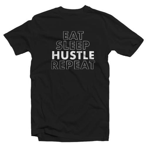 EAT SLEEP HUSTLE REPEAT TEE