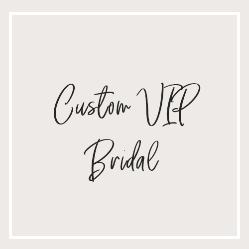 VIP Custom Bridal Collection