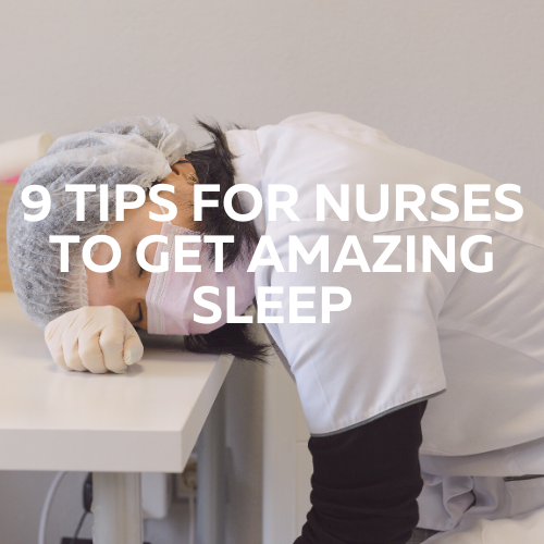 9 Tips for Nurses to Get Amazing Sleep