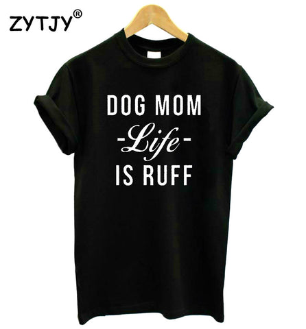 Image of DOG MOM LIFE IS RUFF