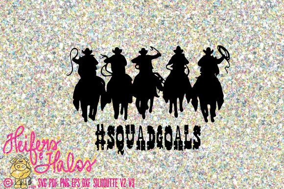 A #squadgoals cowboys svg cut file - western svg, png, pdf, country, for t-shirts, yeti cups, decals, cricut, silhouette cameo, rustic - Heifers and Halos Graphics