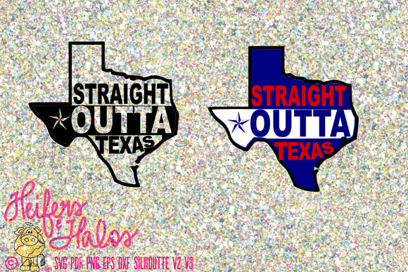 Straight out of Texas svg cut file for cricut, silhouette, t-shirts, decals, yeti cups, Texas pride - Heifers and Halos Graphics