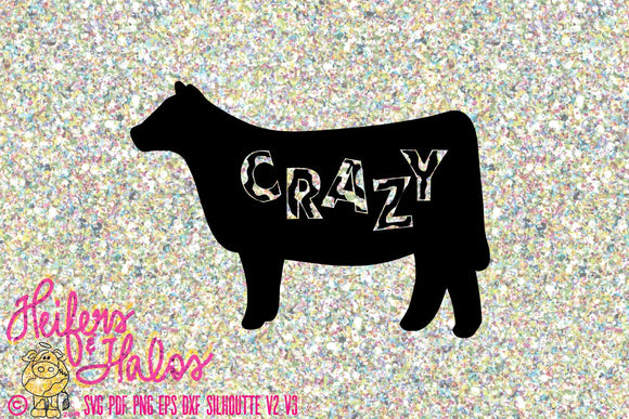 cRaZy heifer cow digital file for cricut and silhouette, digital cut file, svg, png, eps, dxf, pdf, studio 3, ranchy punchy, western - Heifers and Halos Graphics