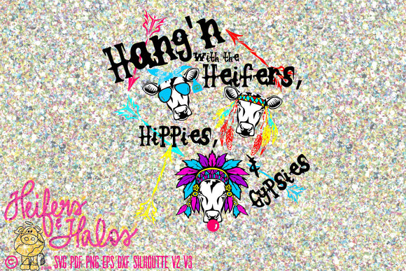 Hang'n with the heifers, hippies, & gypsies digital file, sublimation, printable, digital cut file, svg, pdf, png, eps, dxf - Heifers and Halos Graphics