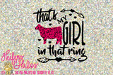 That's My Girl in that Ring svg, pdf, png, eps, dxf cut file for t-shirts, decals, yeti cups, silhouette, cricut, heifer, livestock show
