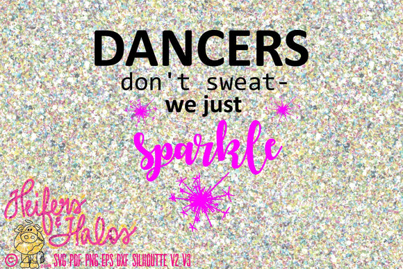 Dancers don't sweat - we just sparkle - Heifers and Halos Graphics