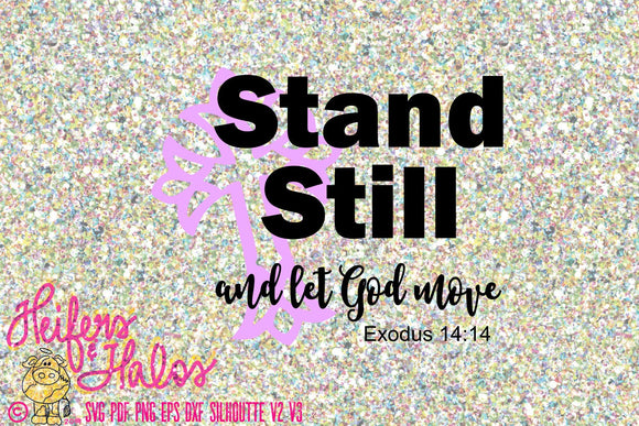 Stand Still and let God Move, svg, cross, cricut, silhouette, Exodus 14:14, digital cut file - Heifers and Halos Graphics