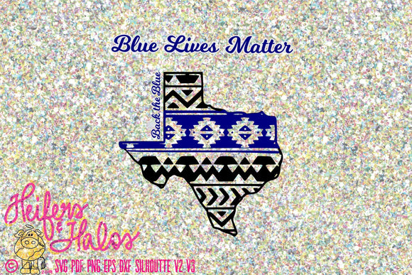 Blue Lives Matter Texas Aztec cut file svg, pdf, png, eps, dxf - CUT FILE for t-shirts, decals, yeti cup designs, cricut, silhouette - Heifers and Halos Graphics