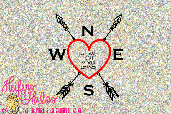 Let your heart be your compass svg valentines, cricut, silhouette, digital cut file - Heifers and Halos Graphics