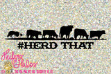 Herd That Border Collie svg png eps pdf dxf studio3 cut file, a punchy, ranchy design, farm svg, western svg tshirts decals yeti cups - Heifers and Halos Graphics
