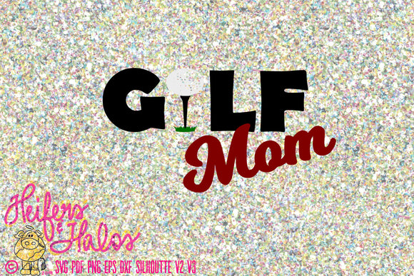 Golf Mom cut file, svg, pdf, png, eps, dxf or cutting machines like cricut and silhouette.  Use for t-shirts, decals, yeti cups, coffee cups - Heifers and Halos Graphics