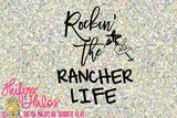 Rockin' the Rancher Life svg cut file, ranchy t-shirts, decal, yeti cup, ranch, western, country - Heifers and Halos Graphics