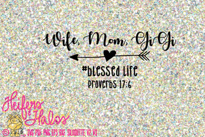 Wife, Mom, Gigi Blesed Life, Proverbs 17:6 png, eps, dxf, svg t-shirt design customize able