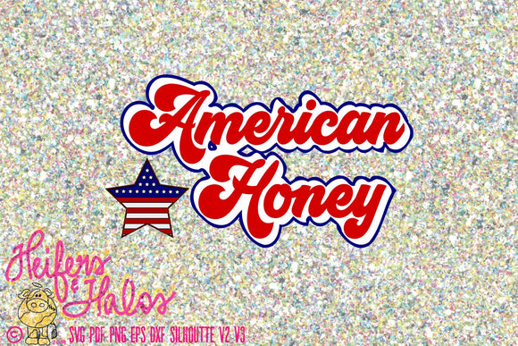 American Honey 4th of July digital file, digital cut file, sublimation, printable, svg, pdf, png, eps, dxf, cricut, silhouette - Heifers and Halos Graphics