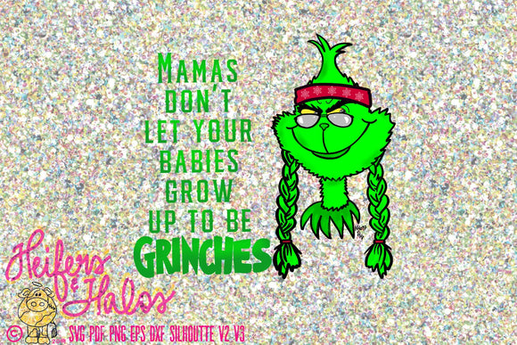 Sublimation file, Mama's don't let your babies grow up to be Grinches - sublimation file, print file, png only, Christmas, Grinch, holiday - Heifers and Halos Graphics