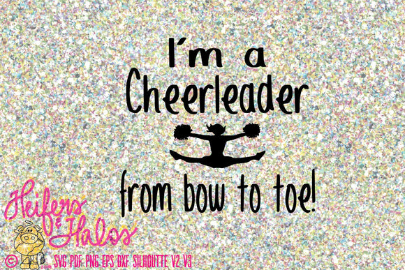 I'm a cheerleader from bow to toe! - Heifers and Halos Graphics