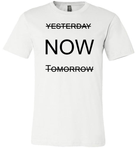 Now - Tshirt - Empowering You