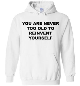 You Are Never To Old - Sweater - Empowering You