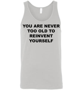 You Are Never To Old - Tank - Empowering You