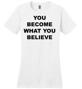 Believe - TShirt - Empowering You