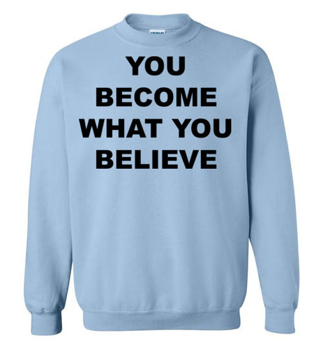 Believe - SweatShirt - Empowering You