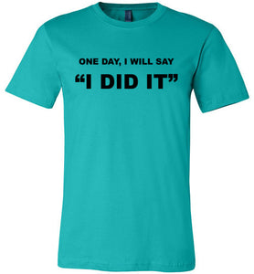 I Did It - Tshirt - Empowering You