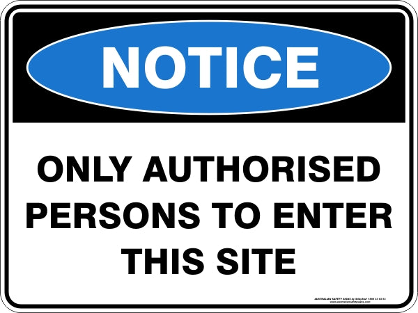 Notice Sign - Only Authorised Persons