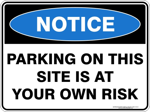 Notice Sign - Parking at Own Risk
