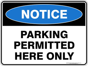 Notice Sign - Parking Permitted Here Only