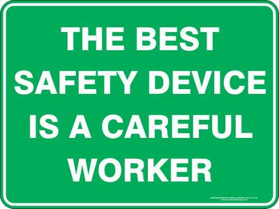 Emergency Sign - The Best Safety Device is a Careful Worker