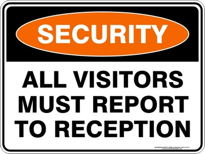 Security Sign - All Visitors Report to Reception