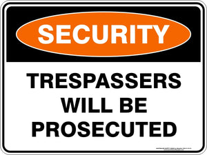 Security Sign - Trespassers Will Be Prosecuted