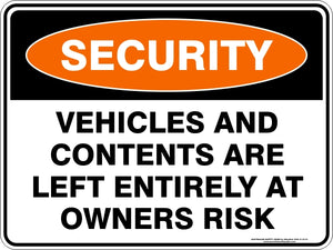 Security Sign - Vehicles Left at Owners Risk