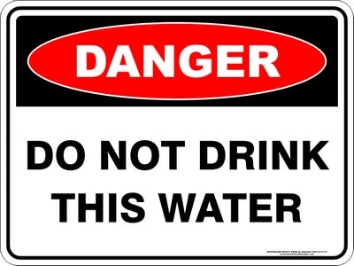 Danger Sign - Do Not Drink Water