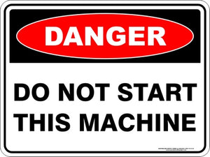 Danger Sign - Do Not Start Machine