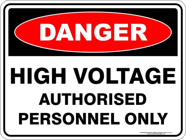 Danger Sign - High Voltage Authorised Only