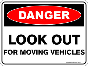 Danger Sign - Look Out Moving Vehicles
