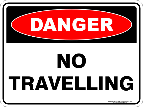 Danger Sign - No Travelling
