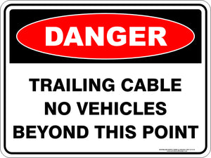 Danger Sign - Trailing Cable No Vehicles